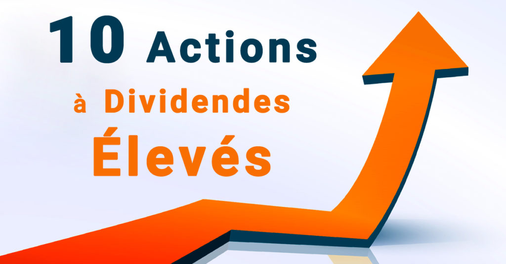 10 Actions Dividendes Eleves
